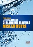 Les installations de plomberie sanitaire - Mise en oeuvre